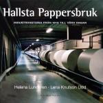 Hallsta Pappersbruk – Industrihistoria från 1912 till våra dagar. Publikation Holmen Paper AB. Författare Helena Lundgren och Lena Knutson Udd 2007