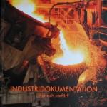 Industridokumentation - hur och varför