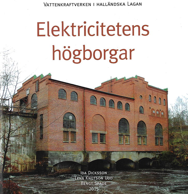 Elektricitetens högborgar. Författare Ida Dicksson, Lena Knutson Udd, Bengt Spade. Länsstyrelsen i Halland 2015